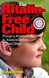The Ritalin-Free Child, Diana Hunter, 0962833681