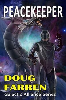 Peacekeeper (Galactic Alliance Book 4) by [Farren, Doug]