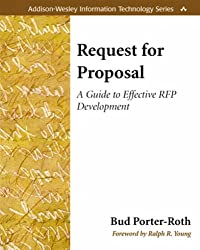 Request for Proposal: A Guide to Effective RFP Development (Addison-Wesley Information Technology)