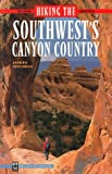 Hiking the Southwest's Canyon Country, Sandra Hinchman, 0898864925