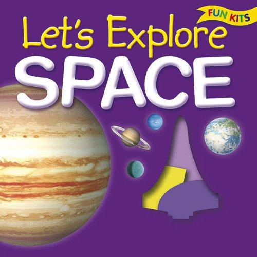 Lets Explore Space (Fun Kits) (Explore Space Kit)