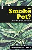 Can I Smoke Pot?: Marijuana in Light of Scripture