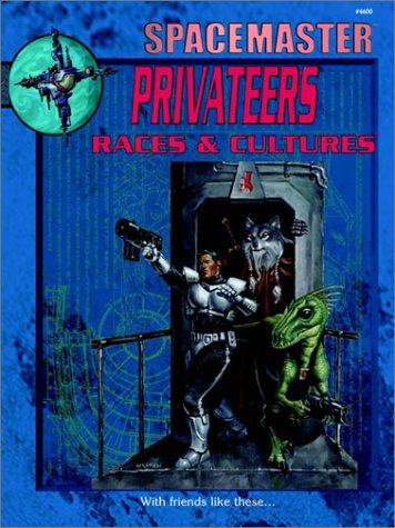 Download Spacemaster Privateers: Races & Cultures (Space Master, 3rd Edition) PDF