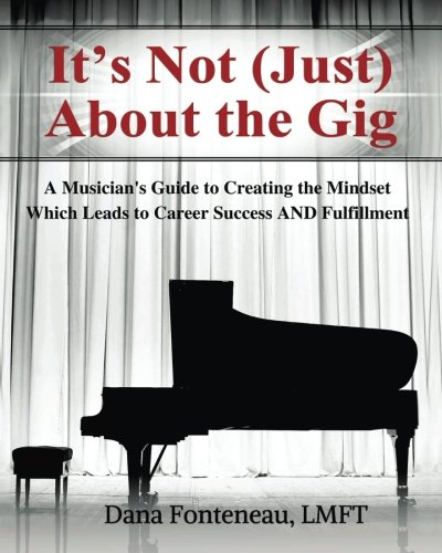 its-not-just-about-the-gig-a-musicians-guide-to-creating-the-mindset-which-leads-to-career-success-a
