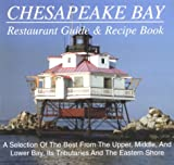 Chesapeake Bay Restaurant Guide and Recipe Book, Charles H. Eanes and Susan E. Eanes, 1890494038