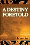 A Destiny Foretold, Neo Franco Cantú, 1413700381