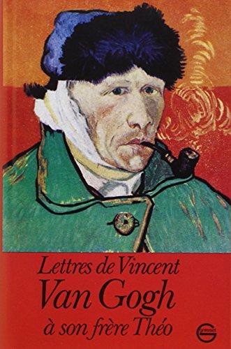 Lettres de Vincent Van Gogh à son frère Théo