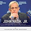 John Nash, Jr.: The Life and Legacy of One of America's Most Influential Mathematicians Audiobook by  Charles River Editors Narrated by Jim D Johnston