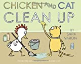 img - for Chicken And Cat Clean Up by Sara Varon (2009-03-01) book / textbook / text book