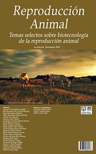 Descargar Libro Reproducción Animal: Temas Selectos Sobre Biotecnología De La Reproducción Animal. Leonardo Yamasaki Maza