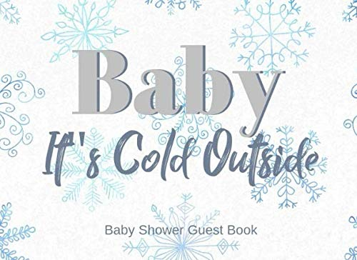 Baby It's Cold Outside Baby Shower Guest Book: Boy Snowflake Sign in book (Blue & Grey) with Bonus gifts log tracker and photo keepsake (Oh Baby Its Cold Outside Baby Shower Invitations)