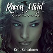 Raven Maid: Out of the Darkness - New Sentinels, Volume 2 | Erik Schubach