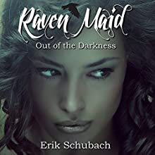 Raven Maid: Out of the Darkness - New Sentinels, Volume 2 | Livre audio Auteur(s) : Erik Schubach Narrateur(s) : Allyson Voller