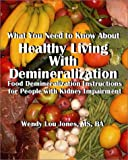 Healthy Living with Demineralization, Wendy L. Jones, 1931055580
