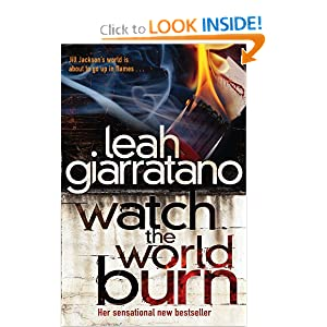 Watch the World Burn (Detective Jill Jackson Mysteries) Leah Giarratano