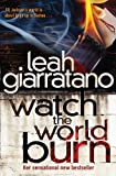 Watch the World Burn, Leah Giarratano, 174166814X