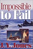 Impossible to Fail, J. Y. Jones, 1577361369