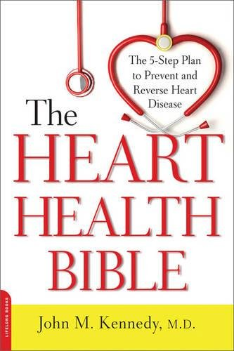 The Heart Health Bible: The 5-Step Plan to Prevent and Reverse Heart Disease pdf epub