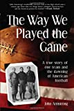 The Way We Played the Game, John Armstrong, 1570719411