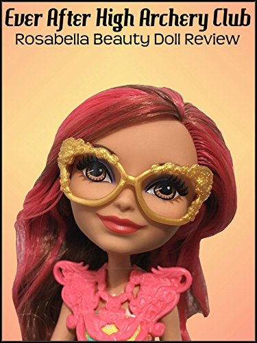 Amazon.com: Review: Ever After High Archery Club Rosabella