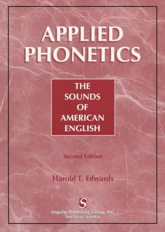 Applied Phonetics  The Sound Of American English  Clinical Competence Series