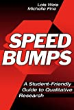 Speed Bumps: A Student-Friendly Guide to Qualitative Research
