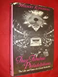 img - for Those Fabulous Philadelphians: The Life and Times of a Great Orchestra book / textbook / text book