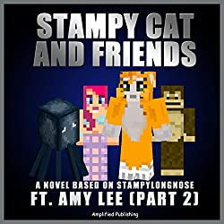Stampy Cat and Friends, Part 2