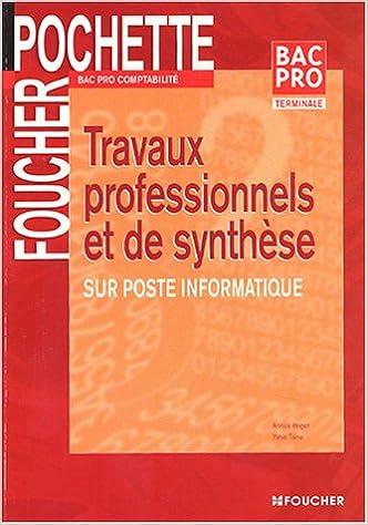 Livre gratuits en ligne Travaux professionnels et de synthèse : Terminale Bac Pro Comptabilité pdf, epub ebook