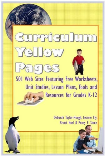 The Curriculum Yellow Pages: 501 Curriculum Resources for FreeUnit Studies, Lesson Plans, Worksheets, Software and More for Grades K-12