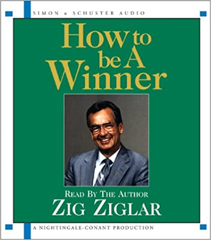 Zig Ziglar - How to be a winner