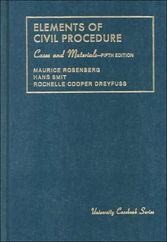 Elements of Civil Procedure: Cases and Materials (University Casebook Series)