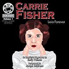 Carrie Fisher: Leia Forever Audiobook by Emily Pullman Narrated by Joseph Dzidrums
