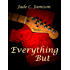 Everything But (Tangled Web Series Book 2) (Rock Star Romance)