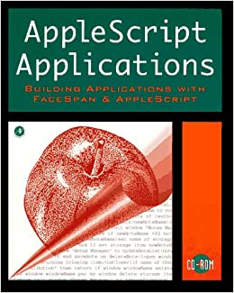 AppleScript Applications: Building Applications with FaceSpan and