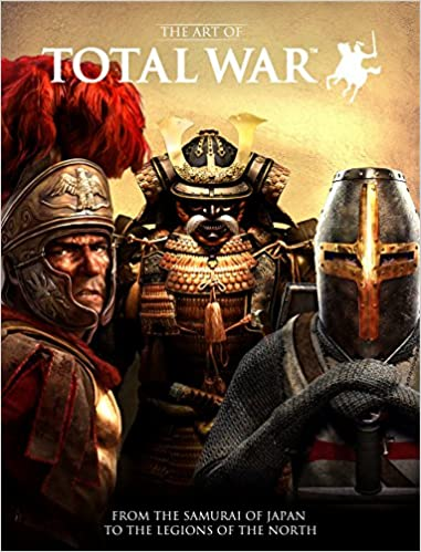 the art of total war from the samurai of japan to the legions of the north