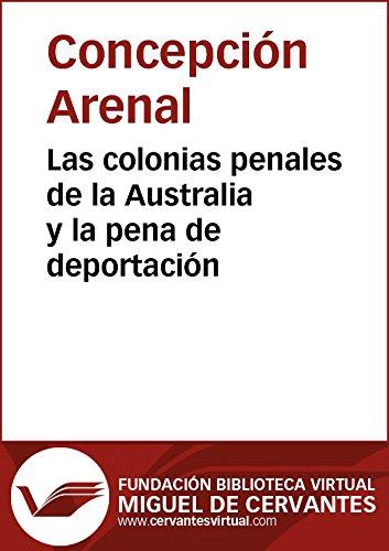 Las colonias penales de la Australia y la pena de deportación (Biblioteca Virtual Miguel de