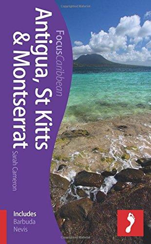 Antigua & Barbuda, St Kitts & Nevis and Montserrat: Footprint Focus Guide