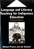 Language and Literacy Teaching for Indigenous Education: A Bilingual Approach (Bilingual Education & Bilingualism)