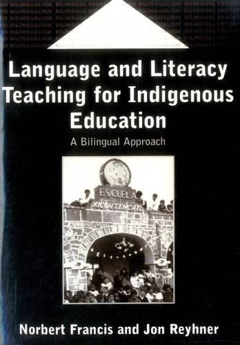 Language and Literacy Teaching for Indigenous Education: A Bilingual Approach (Bilingual Education & Bilingualism) by Brand: Multilingual Matters