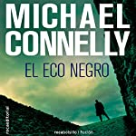 El eco negro [The Black Echo] | Michael Connelly,Helena Martin - translator