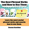 The Best Phrasal Verbs and How to Use Them: Workbook 1 Audiobook by Zhanna Hamilton Narrated by Sam Scholl