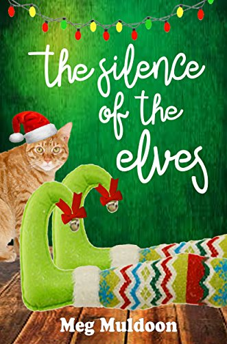 The Silence of the Elves: A Holly Hopewell Cozy Mystery ()