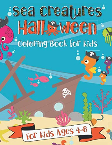 Sea Creatures Halloween Coloring Book for Kids: A Fun Gift Idea for Kids   Coloring Pages for Kids Ages ()