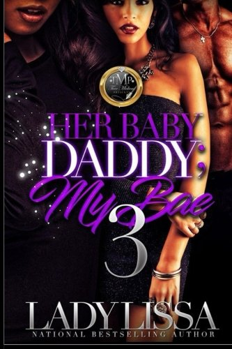 Her Baby Daddy: My Bae 3 (Volume 3) PDF