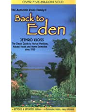 Back to Eden: The Classic Guide to Herbal Medicine, Natural Foods, and Home Remedies Since 1939