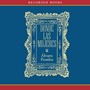 Donde las mujeres [Where the Women] Audiobook