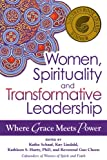 Women, Spirituality and Transformative Leadership, Kathe Schaaf, Kay Lindahl, Kathleen S. Hurty PhD, Reverend Guo Cheen, 1594735484