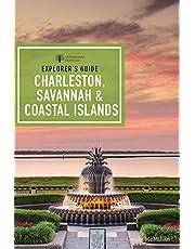 Explorer's Guide Charleston, Savannah, and Coastal Islands