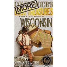 MORE COMMANDER'S LOST TREASURES YOU CAN FIND IN THE STATE OF WISCONSIN - FULL COLOR EDITION